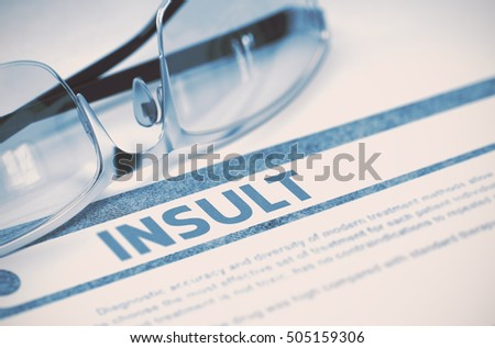 Insult - Medical Concept with Blurred Text and Eyeglasses on Blue Background. Selective Focus. Insult - Medical Concept on Blue Background with Blurred Text and Composition of Glasses. 3D Rendering.