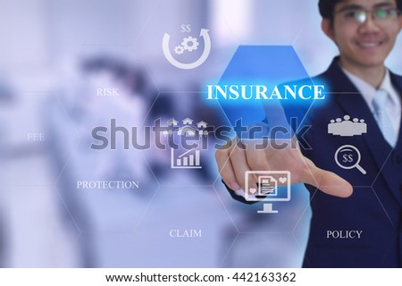 INSURANCE concept presented by  businessman touching on  virtual  screen  - stock photo