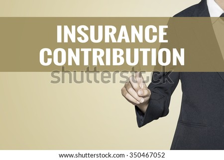 Insurance Contribution word on vintage background retro virtual screen touch by business woman on white background - stock photo