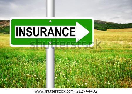 Insurance Road Sign. Business or medical concept  - stock photo
