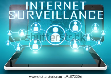 Internet Surveillance - text illustration with social icons and tablet computer and mobile cellphones on cyan digital world map background - stock photo