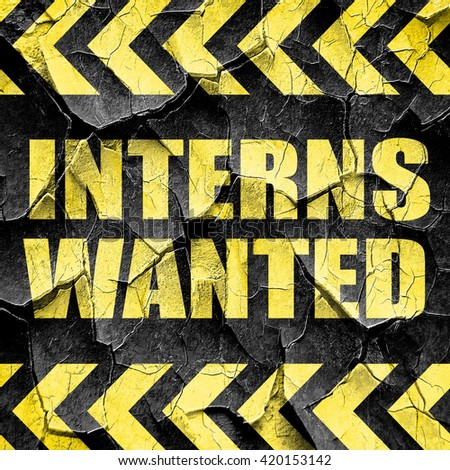 interns wanted, black and yellow rough hazard stripes - stock photo