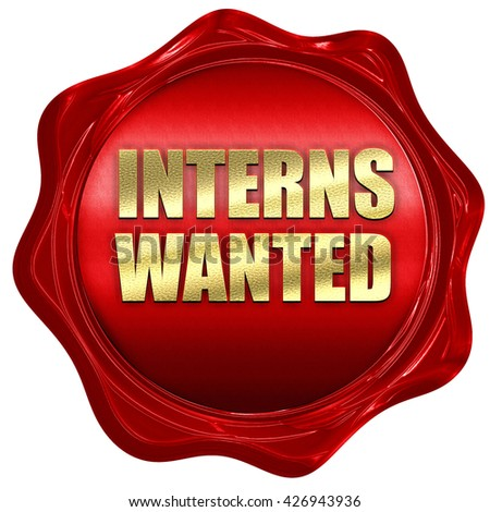 interns wanted, 3D rendering, a red wax seal - stock photo