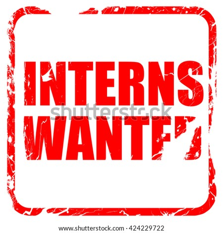 interns wanted, red rubber stamp with grunge edges - stock photo