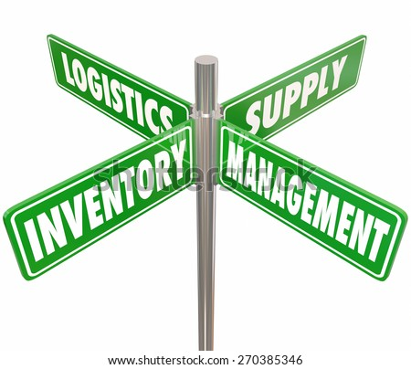 Inventory, Management, Logistics and Supply words on 4 green road or street signs pointing way to controlling chain of goods, merchandise or products at a company or business - stock photo