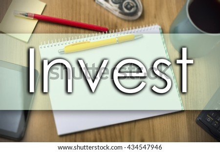 Invest - business concept with text - horizontal image - stock photo