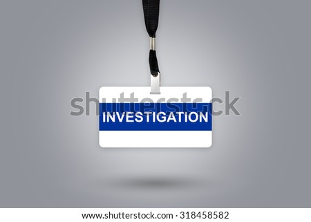 investigation on badge with grey radial gradient background - stock photo