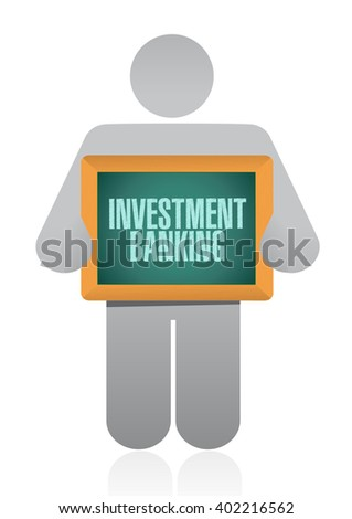 investment banking holding chalkboard sign concept illustration design graphic - stock photo