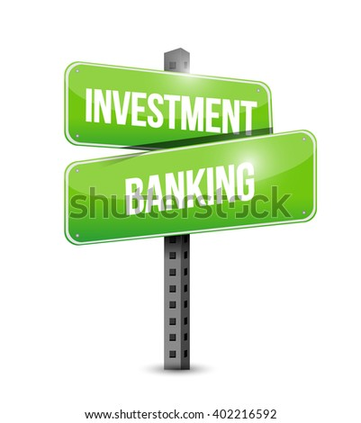 investment banking street sign concept illustration design graphic - stock photo