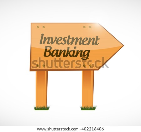 investment banking wood sign concept illustration design graphic - stock photo