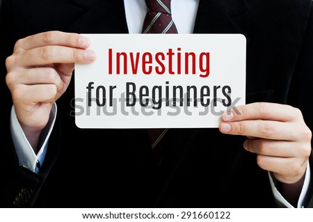 Investor. Business concept. Investing for Beginners - stock photo