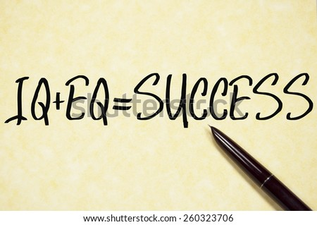 IQ+EQ= SUCCESS sign write on paper  - stock photo