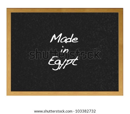 Isolated blackboard with Made in Egypt.