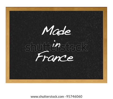 Isolated blackboard with Made in France.