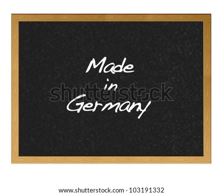 Isolated blackboard with Made in Germany.