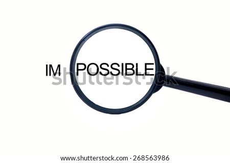 """Isolated Magnifying glass on white background searching """"im possible"""" - stock photo"""