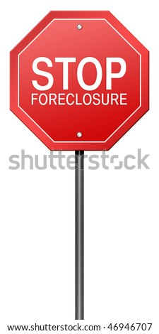 Isolated Metaphor Sign with Stop Foreclosure - stock photo