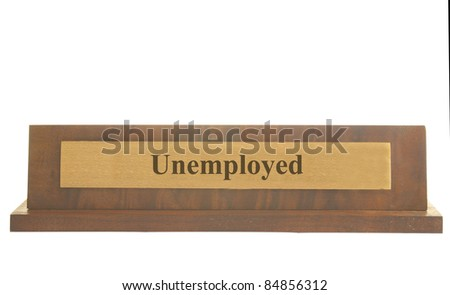 Isolated name plate with Unemployed text