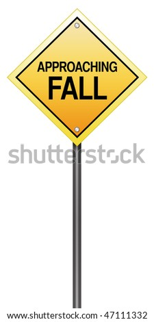 "Isolated Road Sign Metaphor with ""Approaching Fall"""
