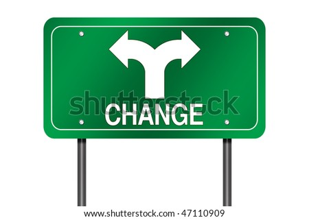 "Isolated Road Sign with ""Change"" and Decision Arrow"