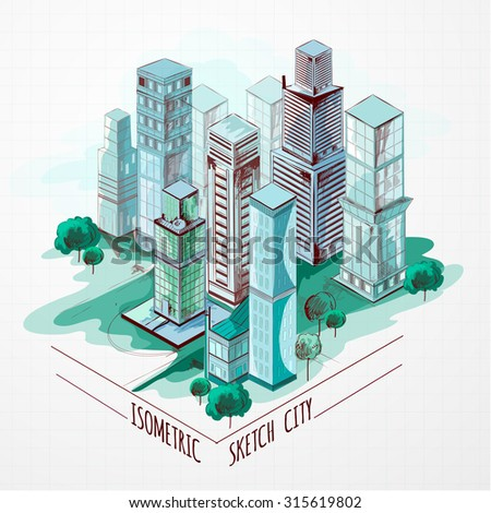 Isometric sketch modern city center architectural metropolitan landscape colored  illustration