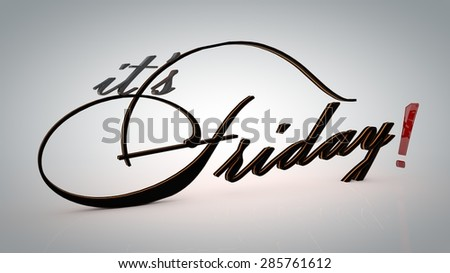 It is Friday 3D poster. Minimalist grey background - stock photo