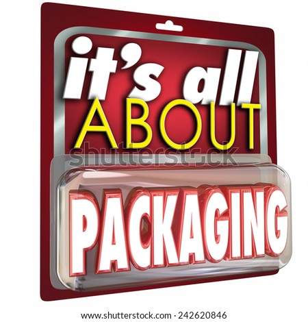 It's All About Packaging words on a product blister pack or case to illustrate the concept that advertising and marketing of benefits and features is critical for business success - stock photo