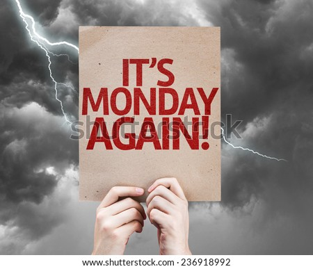 It's Monday Again card on a bad day - stock photo