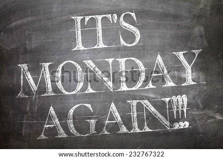 It's Monday Again written on blackboard - stock photo