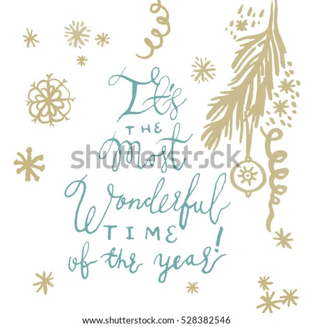 It's the most wonderful time of the year! Christmas calligraphy lettering illustration.Blue and golden on white seasonal decorations and text.