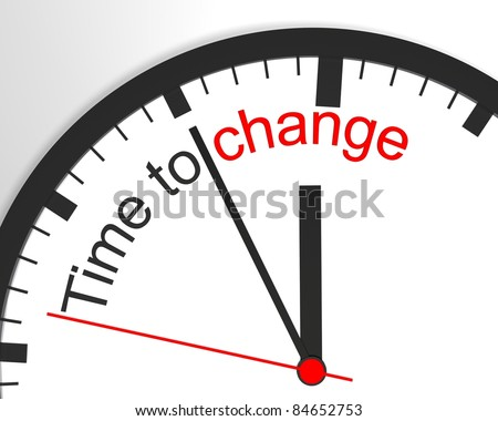 It's time to change. - stock photo