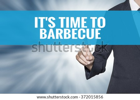 Its Time to Barbecue word on virtual screen touch by business woman cyan sky tab - stock photo