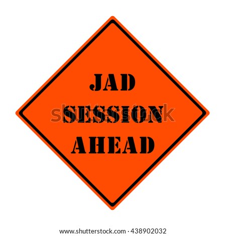 JAD Session Ahead Orange Road Sign making a great concept - stock photo