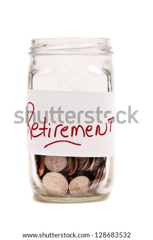 Jar With Money/ Retirement Label On Jar / Vertical shot isolated on white - stock photo