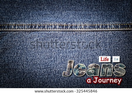 Jeans word on denim background, Live Is a Journey.