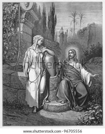 Jesus and the woman from Samaria  - Picture from The Holy Scriptures, Old and New Testaments books collection published in 1885, Stuttgart-Germany. Drawings by Gustave Dore. - stock photo