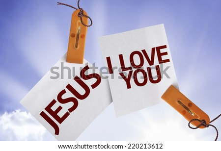 Jesus I Love You on Paper Note on sky background - stock photo
