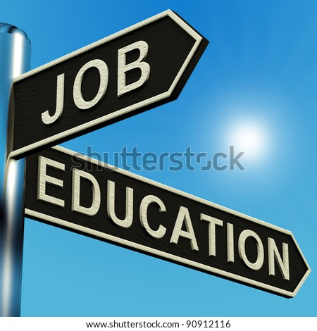 Job Or Education Directions On A Metal Signpost. This Shows A Choice Between Learning In College Or Income From Employment.