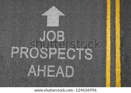 Job Prospects Ahead white road surface sign with yellow lines - stock photo