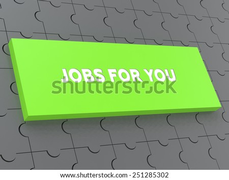 JOBS FOR YOU - stock photo