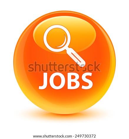 Jobs glassy orange button - stock photo