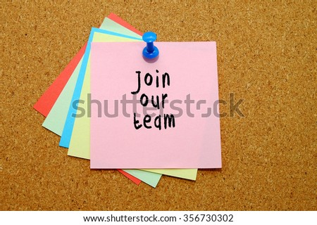 join our team written on color sticker notes over cork board background.