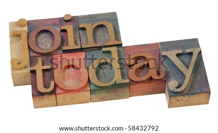 join today words in vintage letterpress printing blocks, stained by color inks, isolated on white - stock photo
