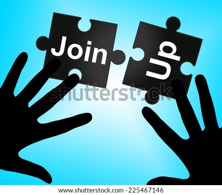 Join Up Meaning Subscribing Membership And Member - stock photo