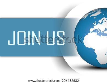 Join us concept with globe on white background