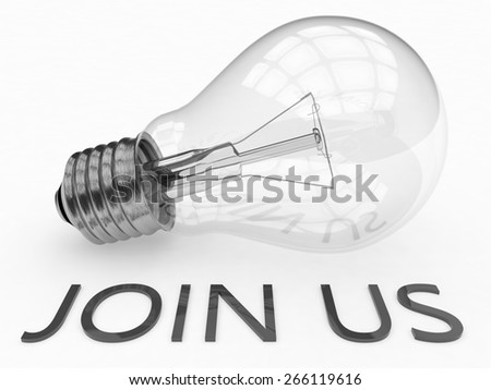 Join us - lightbulb on white background with text under it. 3d render illustration. - stock photo