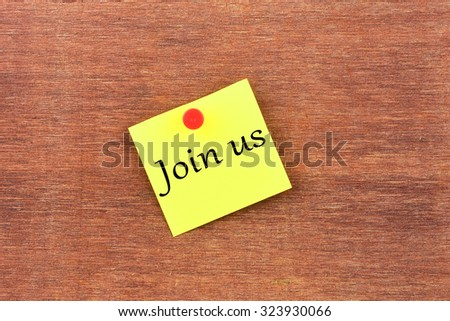 Join us on a Noticeboard. - stock photo