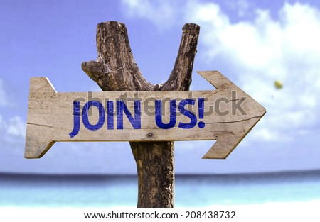 Join Us! wooden sign with a beach on background  - stock photo