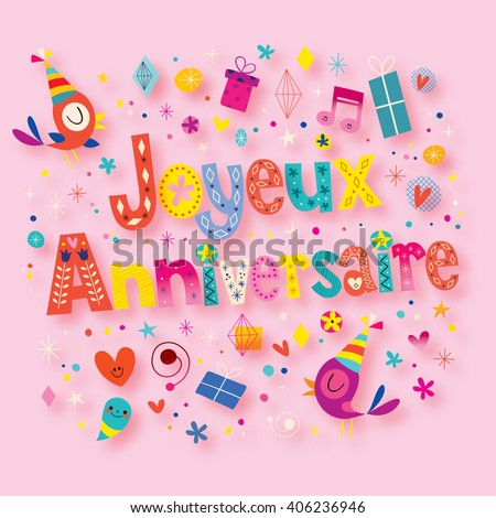 my birthday in french language We are sharing with you all the happy birthday wishes in frenchthese birthday messages and pictures that you can send to the people all around the world if you have relatives in france and you want to wish them in their native language then these happy birthday wishes in french will be very useful for you.