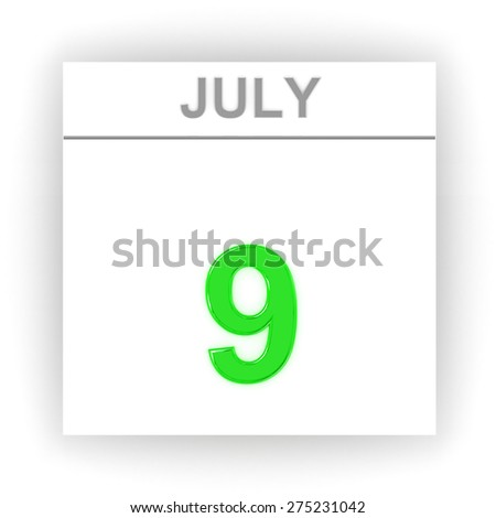 July 9. Day on the calendar. 3d - stock photo